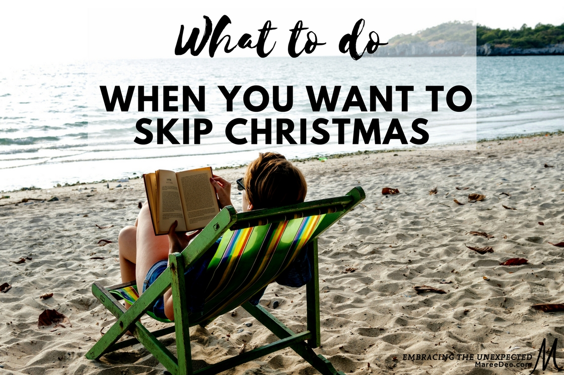 What to Do When You Want to Skip Christmas