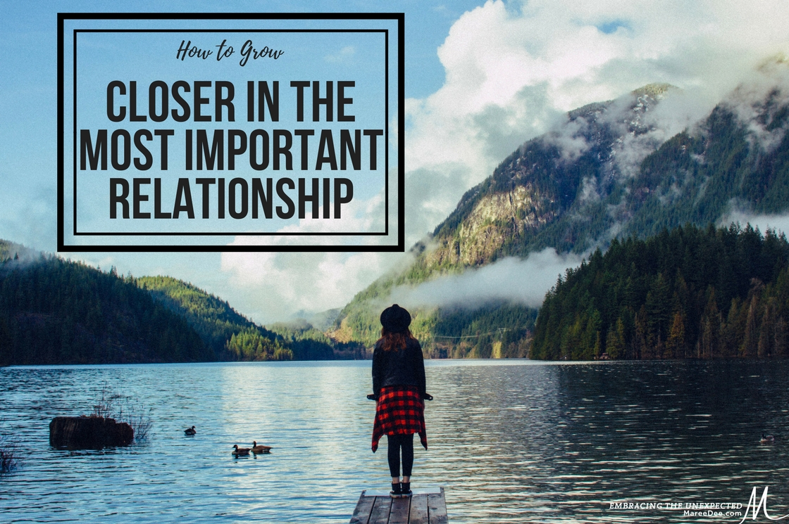 How to Grow Closer in the Most Important Relationship