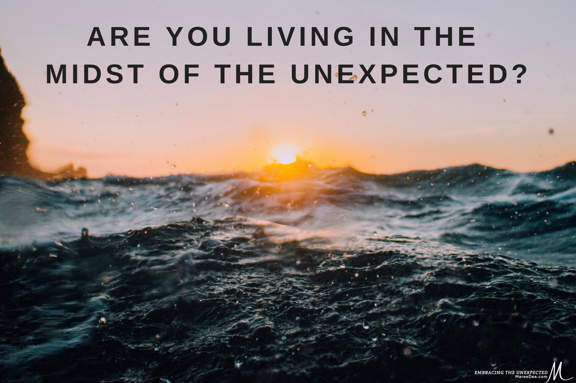Are You Living in the Midst of the Unexpected?