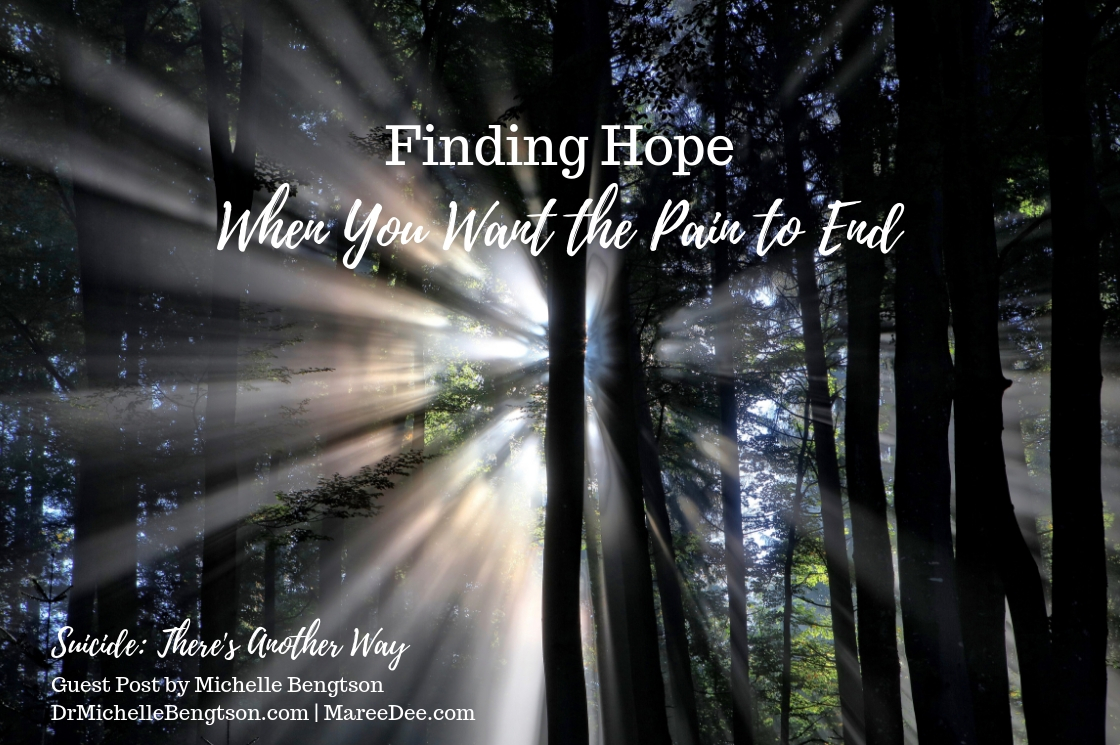 Finding Hope When You Want the Pain to End - Guest Post by Dr. Michelle Bengtson