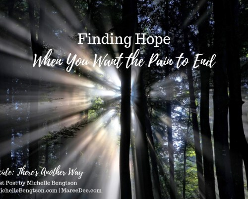 Finding Hope When You Want the Pain to End.