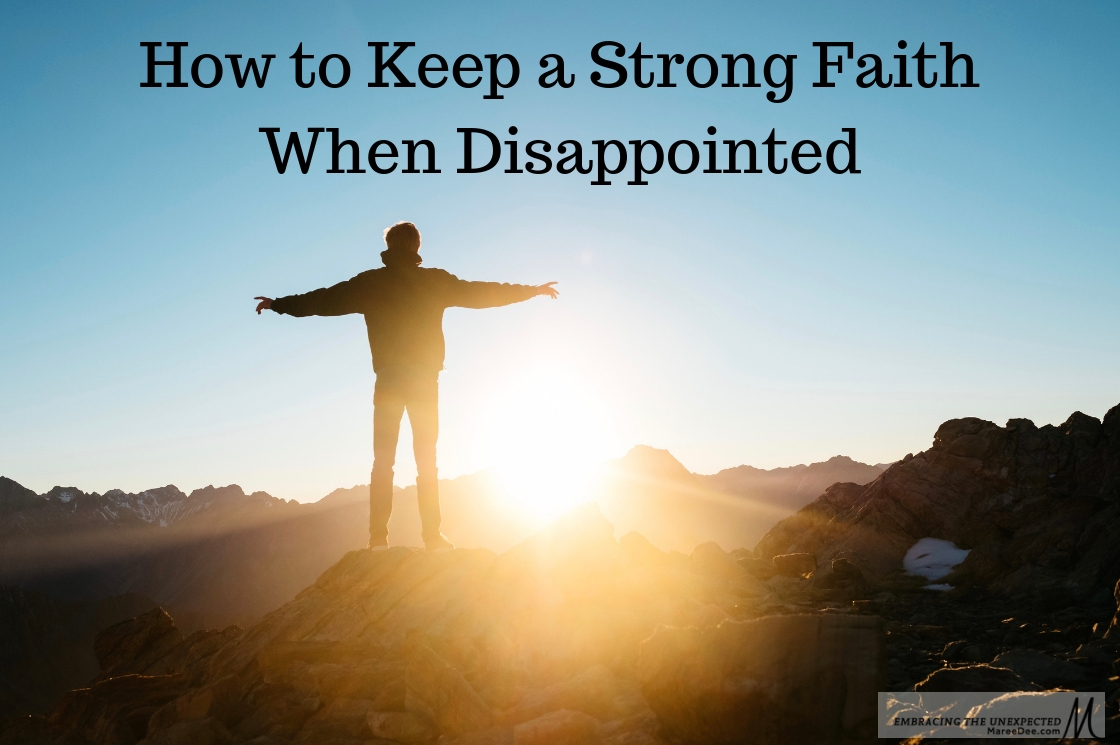 How to Keep a Strong Faith When Disappointed