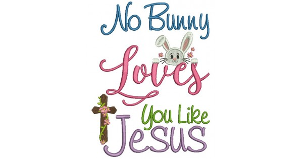 Download No Bunny Loves You Like Jesus Easter Filled Machine ...