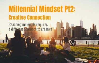 Millennial Mindset pt2: Creative that Connects