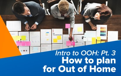 Intro to OOH: Pt 3 – How to plan your Out of Home Media