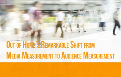 Out of Home's Remarkable Shift from Media Measurement to Audience Measurement