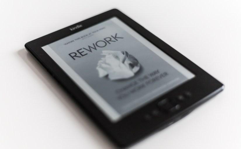 Lecture du moment : Rework, de Jason Fried et David Heinemeier