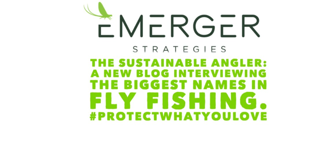 Emerger Strategies Presents: The Sustainable Angler
