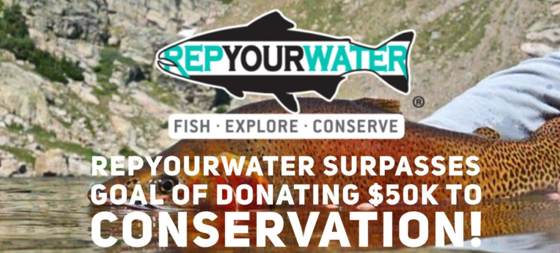 RepYourWater Surpasses Goal of Donating $50K to Conservation!