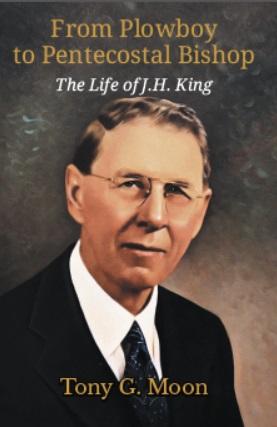 From Plowboy to Pentecostal Bishop: The Life of J. H. King