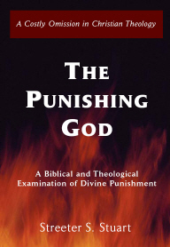 The Punishing God: A Biblical and Theological Examination of Divine Punishment