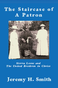 The Staircase of a Patron: Sierra Leone and the United Brethren in Christ