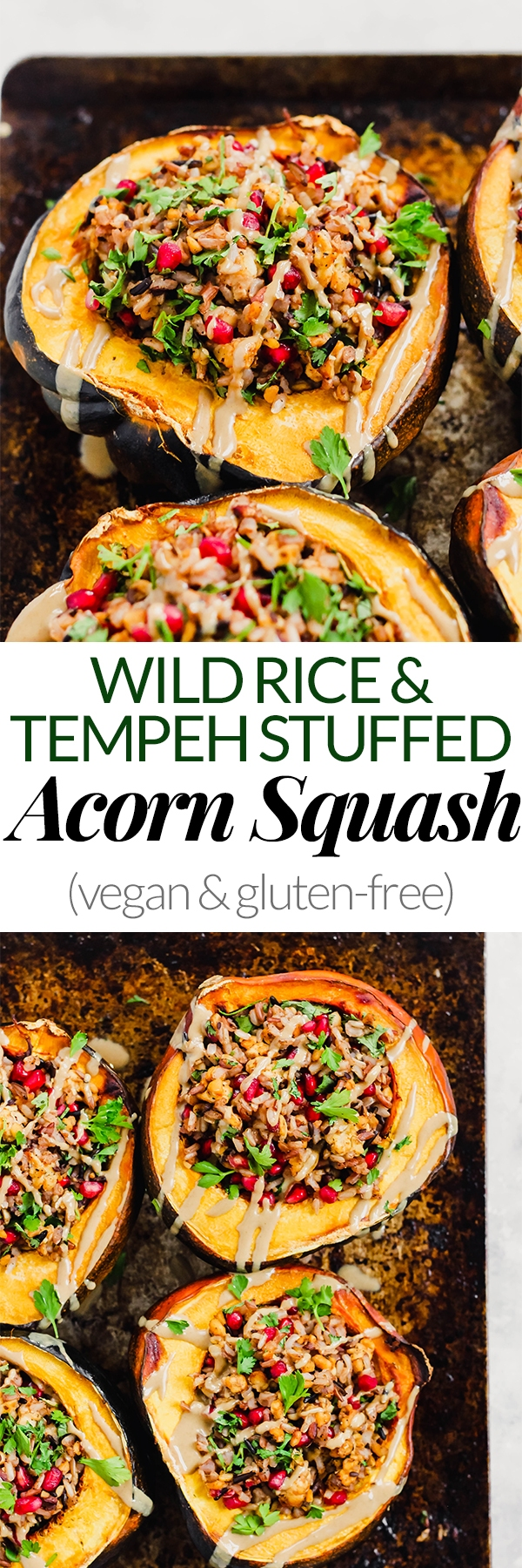 These Wild Rice and Tempeh Stuffed Acorn Squash make a delicious, plant-based side dish for your holiday table! The squash feature pomegranate for a bit of sweetness and a drizzle of tahini to top everything off.