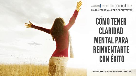 Claridad mental para reinventarte con éxito