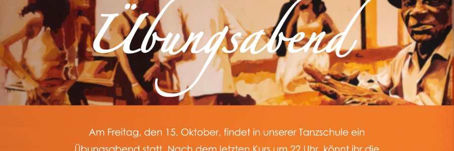 Übungsabend | 15.10.21 ab 22 Uhr | Ort: Tanzschule