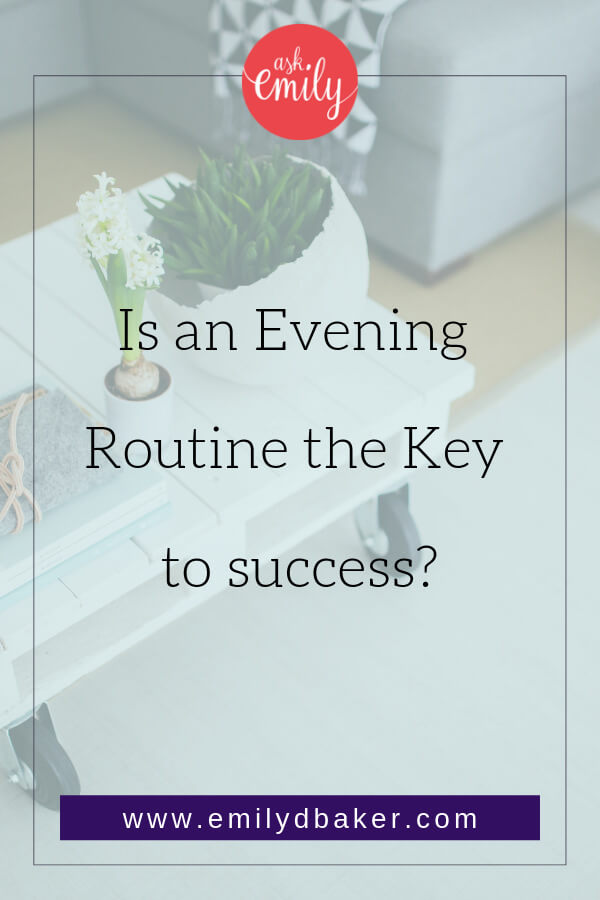 What's the key to success? Could it be as simple as an evening routine?