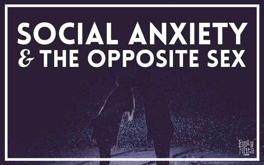 Social Anxiety & the Opposite Sex