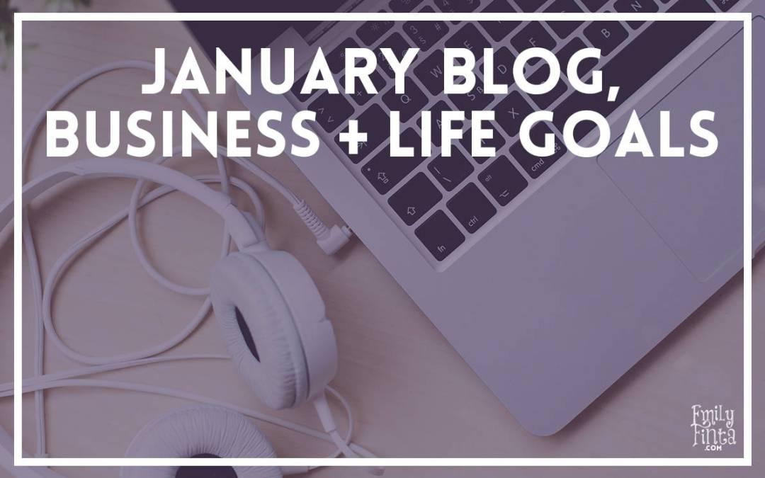 January Goals: Blog, Biz & Life