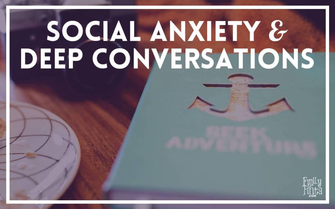 Social Anxiety & Deep Conversations