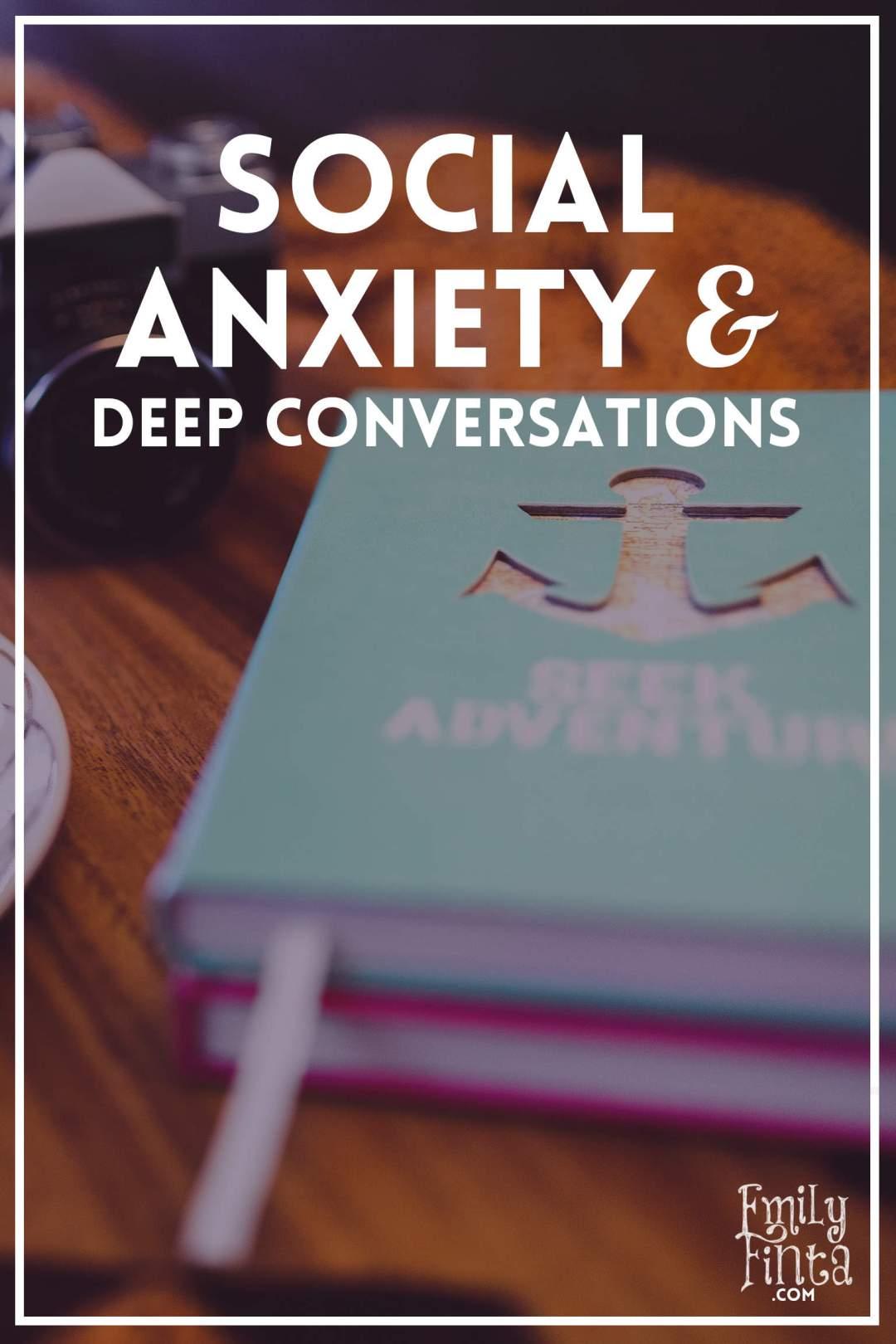 Emily Finta - Social Anxiety & Deep Conversations