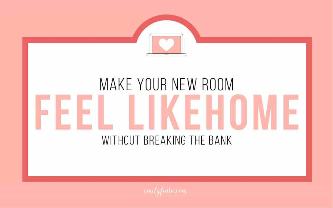 Make Your New Room Feel Like Home (Without Breaking the Bank)
