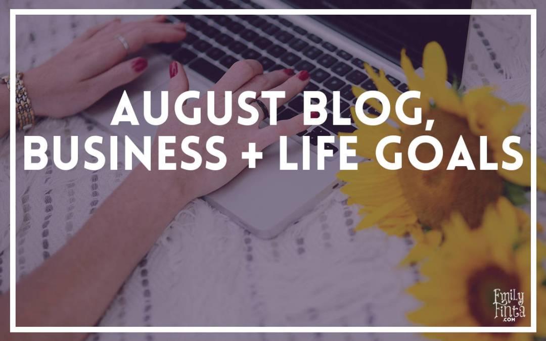 August Goals: Blog, Biz & Life