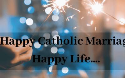 Happy Catholic Marriage/ Happy Life!