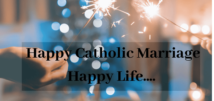 Happy Catholic Marriage/ Happy Life!