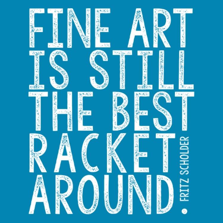 i'm sure i'm prejudiced, but fine art is still the best racket around. fritz scholder