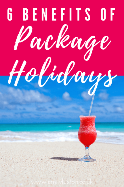 6 Benefits of Package Holidays