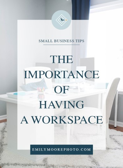 The Importance of Having a Workspace | Emily Moore | It doesn't seem that having a designated office space would have a huge impact on your business, but after three years of running a business from home, I have learned a lot about why having your own workspace is so important. Find out more about how your office space could be hindering your business and slowing your productivity.
