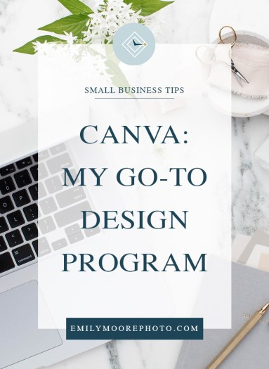 Canva: My Go-To Design Program | Emily Moore | Private Photo Editor | www.emilymoorephoto.com | Canva is a 100% Free and easy-to-use program that is a game changer for any business. Instead of dealing with complicated programs like Photoshop or InDesign, you can create beautiful PDFs, Podcast graphics, webinar presentations, and much more using my favorite templates in Canva.