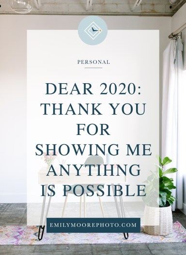 """Dear 2020: Thank you for Showing Me Anything is Possible 