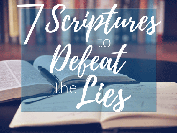 7 Scriptures I Used to Defeat the Lies