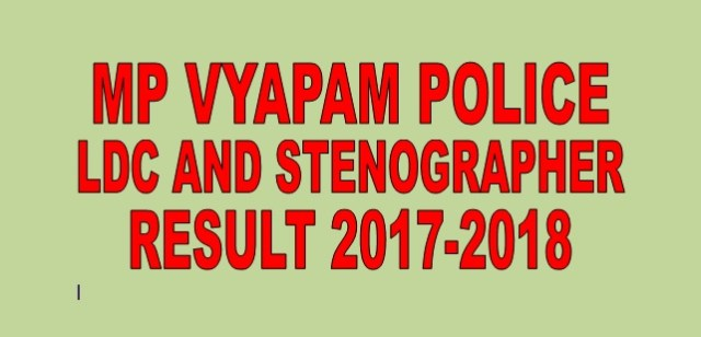 MP Vyapam Police LDC and Stenographer Result 2017