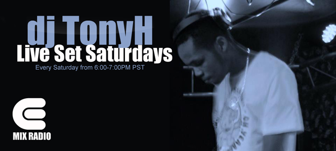 dj TonyH Live Set Saturdays from 6:00 - 7:00 PM PST on Emix Radio