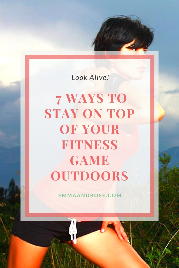 Ways to Stay on Top of your Fitness Game Outdoors