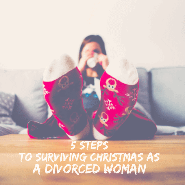 5 Steps for Surviving Christmas as a Divorced Woman