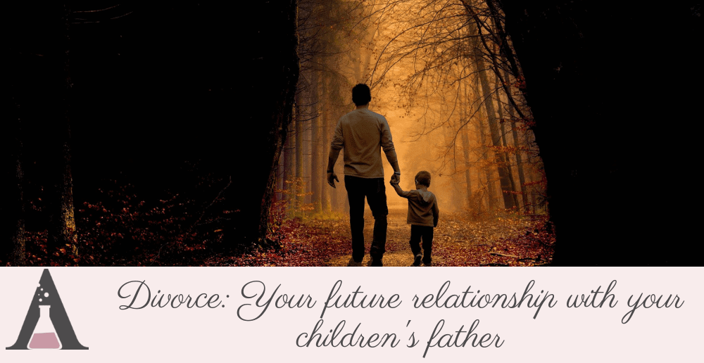 Divorce:  Your future relationship with your children's father