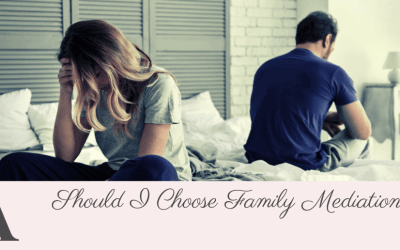 Should I Choose Family Mediation?