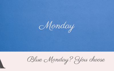 Blue Monday? You Choose