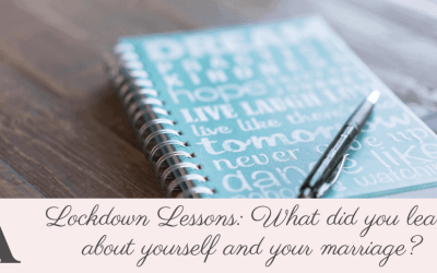 Lockdown Lessons: What did you learn about yourself and your marriage?