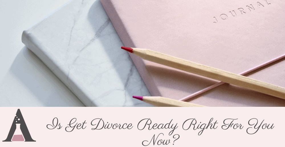 Is Get Divorce Ready Right For You Now?
