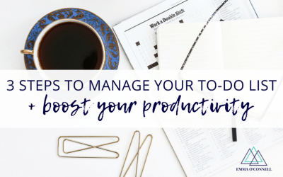 3 Steps To Manage Your To-Do List and Boost Your Productivity