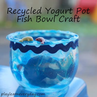 recycled yogurt pot fish bowl craft - square with title
