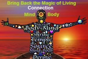 Mind Body Connection- Living Magic