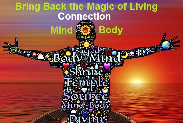 Mind Body connection -living magic