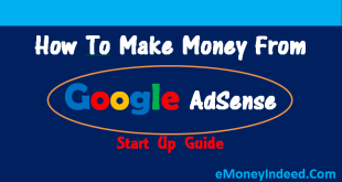 How To Make Money From Google Adsense - Start Up Guide