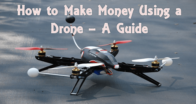 make money using drones