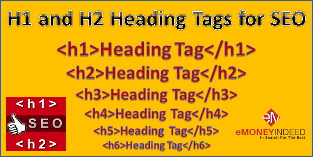 H1 and H2 Heading Tags for SEO – How You Should Use Them? - eMoneyIndeed